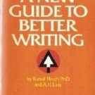 A New Guide to Better Writing Flesch and Lass Reference Book 0445083840