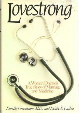 Lovestrong: A Woman Doctors True Story of Marriage and Medicine - Greenbaum - 0812911105