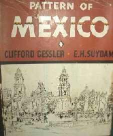 Pattern of Mexico by Gessler Suydam 1941 Book ~ History