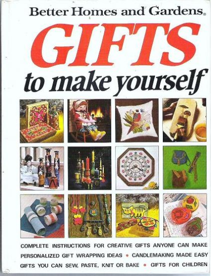 Better Homes and Gardens Gifts to Make Yourself Hardcopy Crafts 0696006006