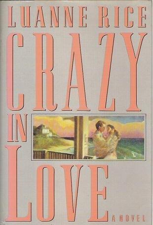 Crazy in Love - Romance Novel by Luanne Rice Hardcopy 0670821314