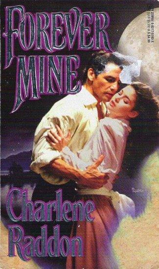 Forever Mine by Charlene Raddon Romance Novel 082175193X