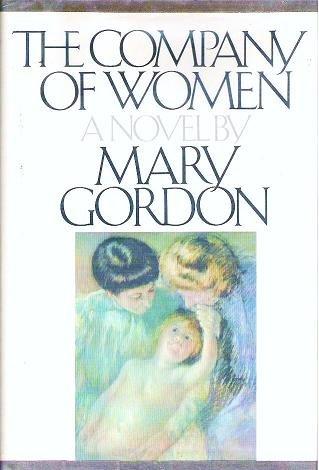 The Company of Women by Mary Gordon - Hardcopy 0394505085