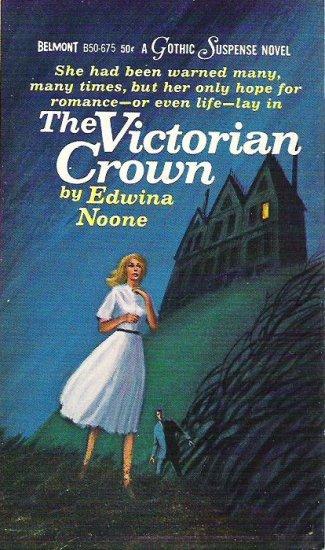 The Victorian Crown - Edwina Noone - Gothic Suspense Novel 1966