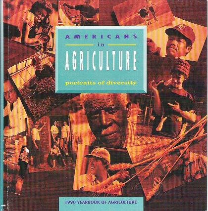 Americans in Agriculture 1990 Portraits of Diversity