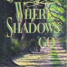 Where Shadows Go - Eugenia Price Hardcopy Novel 0385423136