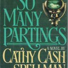 So Many Partings - Cathy Cash Spellman Hardcopy 0440078121