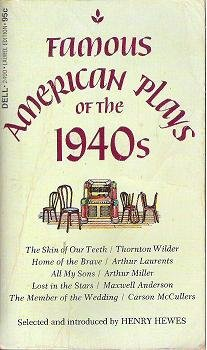Famous American Plays of the 1940s ~ Henry Hewes 1971 issue