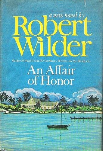 An Affair of Honor - Robert Wilder 1969 Hardcover