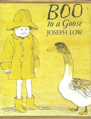 Boo to a Goose - Joseph Low Childrens Hardcopy 0689500092