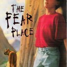 The Fear Place - Phyllis Reynolds Naylor 0689804423