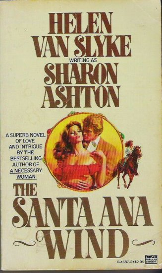 The Santa Ana Wind by Helen Van Slyke Sharon Aston 0445046872