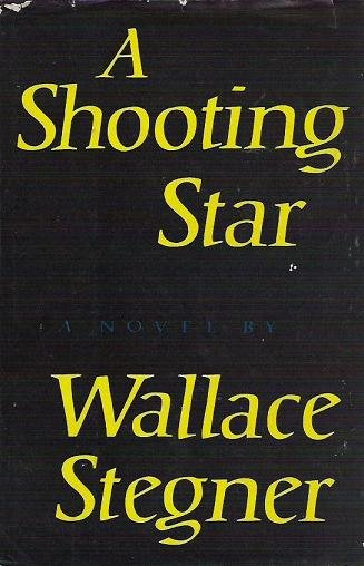 A Shooting Star - Wallace Stegner 1961 Novel