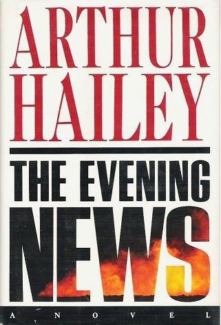 The Evening News - Arthur Hailey Hardcopy 0385237081