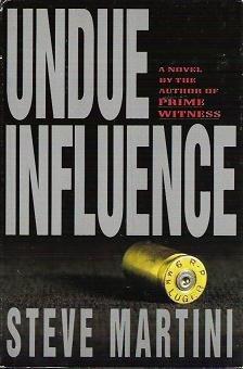 Undue Influence by Steven Paul Martini 039913932X