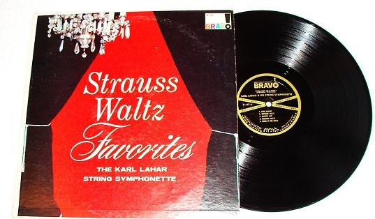 Strauss Waltz Favorites The Karl Lahar Symphony Bravo lp K107 One Owner