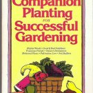 Companion Planting for Successful Gardening by Louise Riotte 0882660640