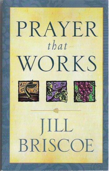 Prayer That Works - Jill Briscoe - Paperback 0913367265