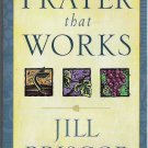 Prayer That Works - Jill Briscoe - Paperback 0913367265