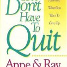 You Dont Have to Quit - Anne and Ray Ortlund 0913367311