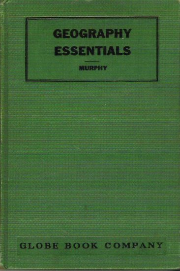 Geography Essentials - Rose Murphy 1935 Hardcover