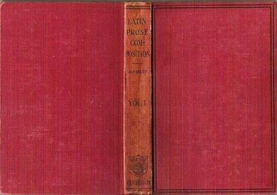 Latin Prose Composition - George Ramsay ma lld 1917 Vol 1