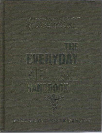 The Everyday Medical Handbook - George C Thosteson Md 1974 Hardcopy Like New