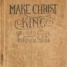 Make Christ King 1912 Hymnal Gospel Music by Excell Biederwolf
