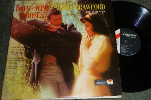 The Days of Wine and Roses Jesse Crawford Gayle Wilson D-2319 lp 1960s?