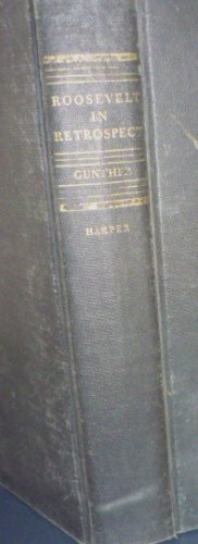 Roosevelt in Retrospect by John Gunther 1950 Hardcover