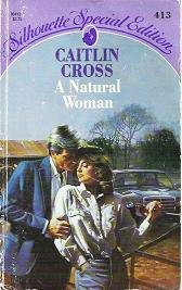 A Natural Woman by Caitlin Cross Harlequin 0373094132