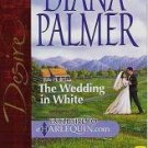 The Wedding in White - Diana Palmer Silhouette Harlequin 0373153260