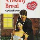 A Deadly Breed - Caroline Burnes Harlequin Intrique 86 0373220863