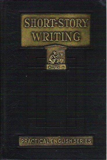 Short Story Writing Practical English Series Kleiser Funk and Wagnalls 1929