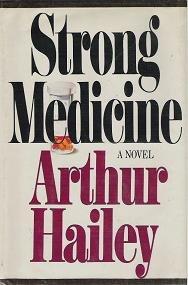 Strong Medicine Hardcover Novel by Arthur Hailey 0385180144