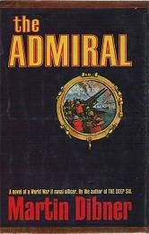 The Admiral - Martin Dibner World War II Novel 1967 Hardcover