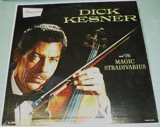 Dick Kesner and His Magic Stradivarius bl 54051 lp One Owner