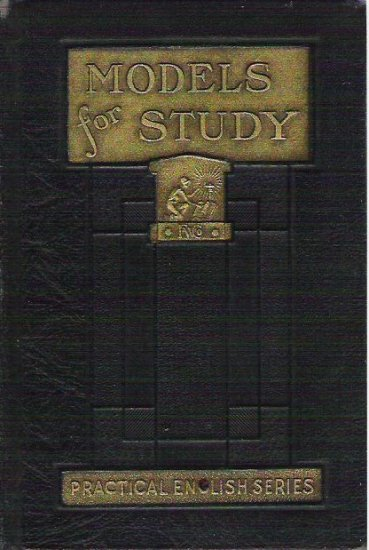 Models for Study Practical English Series Funk and Wagnalls Grenville Kleiser 1911