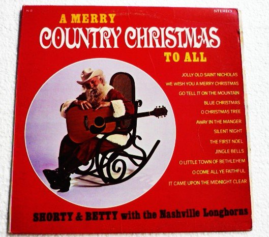 A Merry Country Christmas To All lp N 2 - Shorty and Betty with the Nashville Longhorns