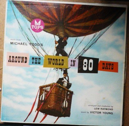 Around the World in Eighty Days lp l1591 - Michael Todd Lew Raymond Victor Young Tops