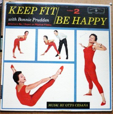 Keep Fit Be Happy Number Two with Bonnie Prudden lp b1445