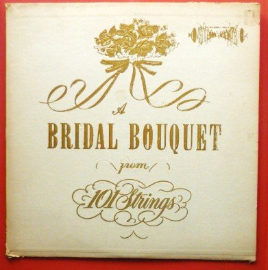 A Bridal Bouquet from 101 Strings Mono lp 1958 sf-6400