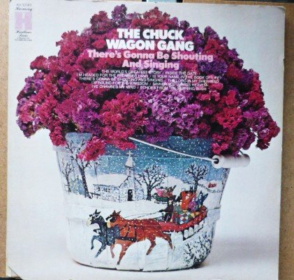 Theres Gonna Be Shouting and Singing by The Chuck Wagon Gang Rare lp kh32583