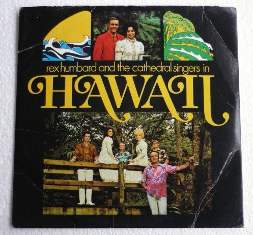 Rex Humbard and Cathedral Singers in Hawaii Stereo Religious lp