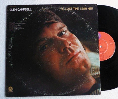 The Last Time I Saw Her - Glen Campbell lp sw-733 One Owner 1977