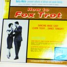 Rare: How to Fox Trot Foxtrot lp Learn to Dance w Betty White D-101 - 1960