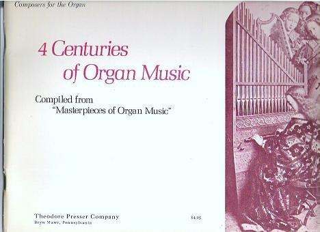 4 Centuries of Organ Music - Rare - Theodore Presser Co