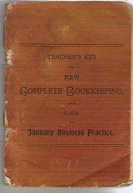 Antique Book: Teachers Key to New Complete Bookkeeping / Guide Business Practice