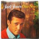 Our Song - Jack Jones lp ks 3531