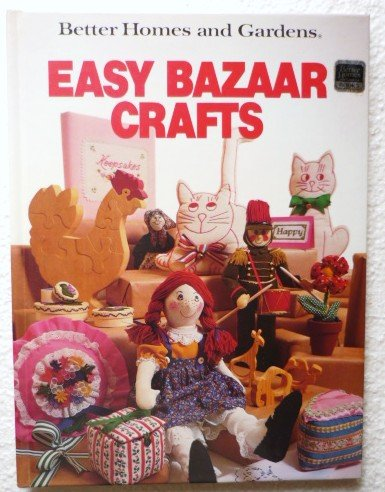 Better Homes and Gardens Easy Bazaar Crafts Book Hardcover 0696013908